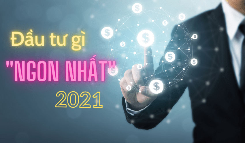Kênh đầu tư 2021